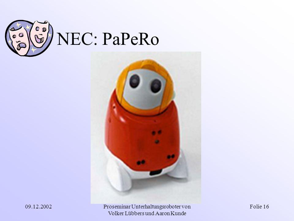 09.12.2002Proseminar Unterhaltungsroboter von Volker Lübbers und Aaron Kunde Folie 16 NEC: PaPeRo