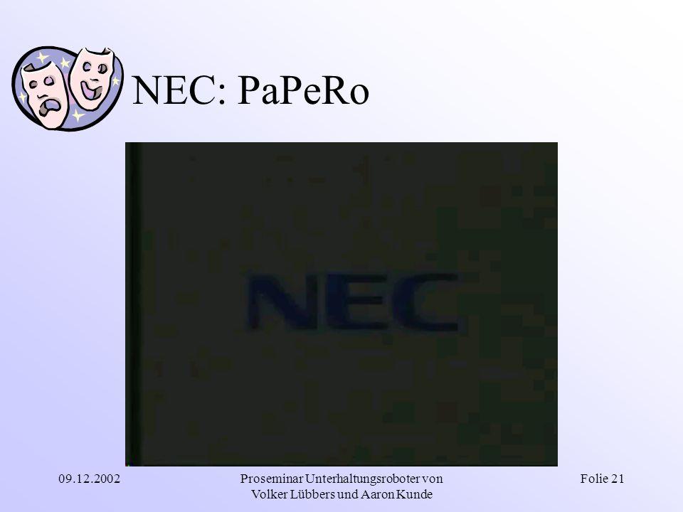 09.12.2002Proseminar Unterhaltungsroboter von Volker Lübbers und Aaron Kunde Folie 21 NEC: PaPeRo