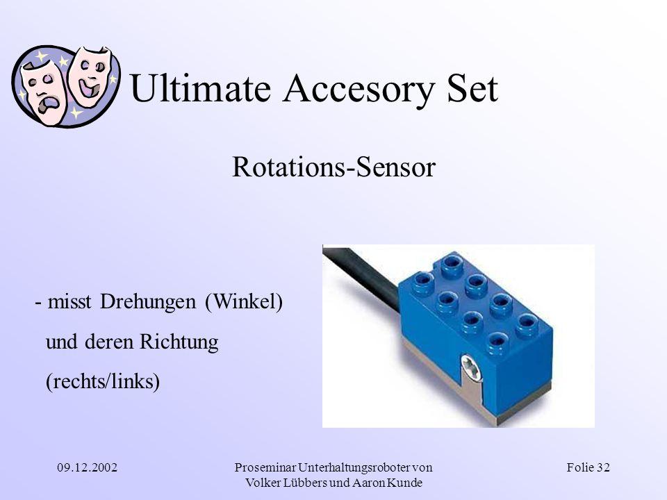 09.12.2002Proseminar Unterhaltungsroboter von Volker Lübbers und Aaron Kunde Folie 32 Ultimate Accesory Set Rotations-Sensor - misst Drehungen (Winkel
