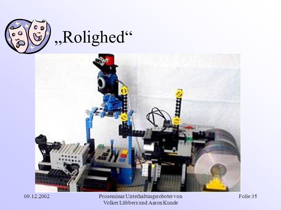 """09.12.2002Proseminar Unterhaltungsroboter von Volker Lübbers und Aaron Kunde Folie 35 """"Rolighed"""""""