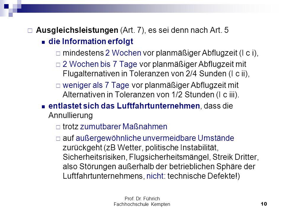 Prof. Dr. Führich Fachhochschule Kempten10  Ausgleichsleistungen (Art. 7), es sei denn nach Art. 5 die Information erfolgt  mindestens 2 Wochen vor