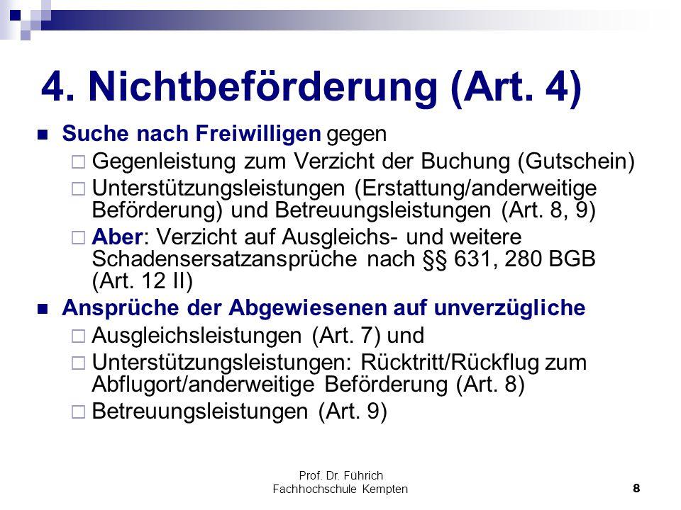 Prof. Dr. Führich Fachhochschule Kempten8 4. Nichtbeförderung (Art. 4) Suche nach Freiwilligen gegen  Gegenleistung zum Verzicht der Buchung (Gutsche