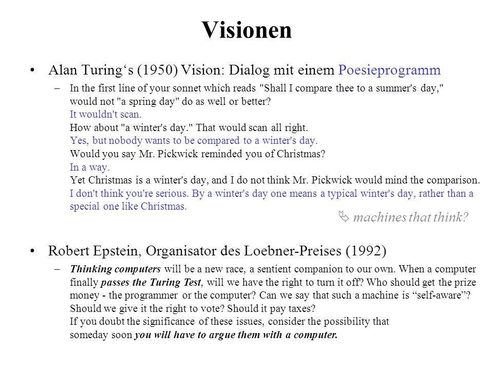 Der Turing-Test (Test schwacher KI) Alan M. Turing. Computing machinery and intelligence. Mind, LIX(236):433-460, October 1950. Mensch Terminal Mensch