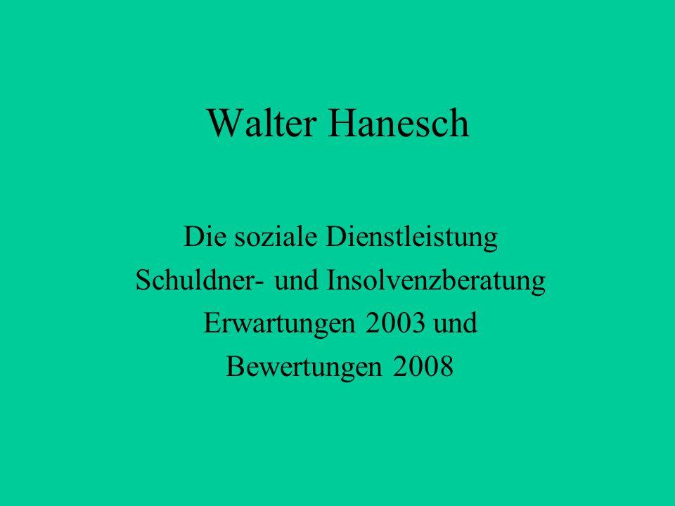 Walter Hanesch Die soziale Dienstleistung Schuldner- und Insolvenzberatung Erwartungen 2003 und Bewertungen 2008