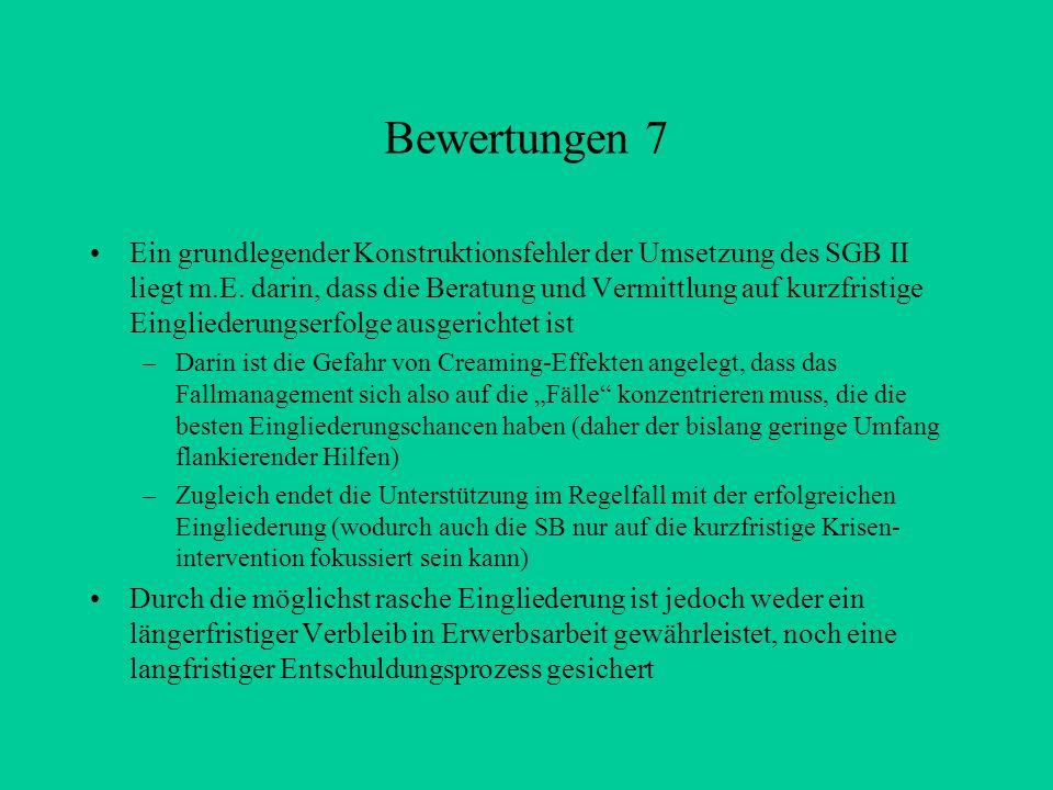 Bewertungen 7 Ein grundlegender Konstruktionsfehler der Umsetzung des SGB II liegt m.E.