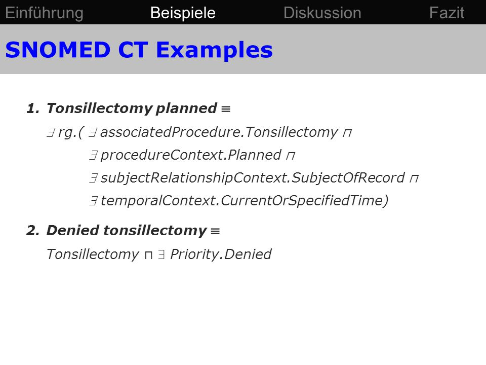 1.Tonsillectomy planned   rg.(  associatedProcedure.Tonsillectomy ⊓  procedureContext.Planned ⊓  subjectRelationshipContext.SubjectOfRecord ⊓  t