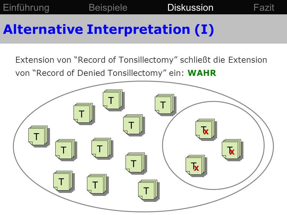 """Alternative Interpretation (I) Extension von """"Record of Tonsillectomy"""" schließt die Extension von """"Record of Denied Tonsillectomy"""" ein: WAHR T T T T T"""