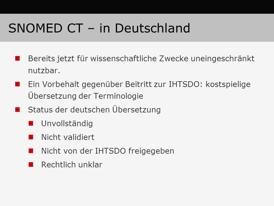 SNOMED CT – in Deutschland Bereits jetzt für wissenschaftliche Zwecke uneingeschränkt nutzbar. Ein Vorbehalt gegenüber Beitritt zur IHTSDO: kostspieli
