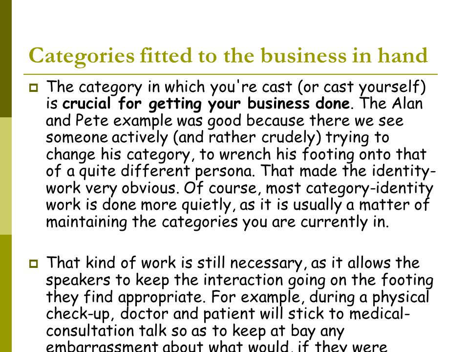 Categories fitted to the business in hand  The category in which you re cast (or cast yourself) is crucial for getting your business done.