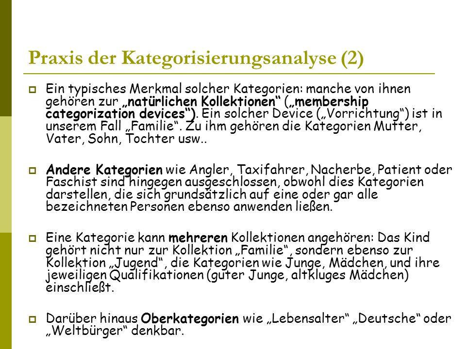"""Praxis der Kategorisierungsanalyse (2)  Ein typisches Merkmal solcher Kategorien: manche von ihnen gehören zur """"natürlichen Kollektionen (""""membership categorization devices )."""