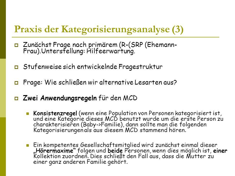 Praxis der Kategorisierungsanalyse (3)  Zunächst Frage nach primärem (R-(SRP (Ehemann- Frau).Unterstellung: Hilfeerwartung.