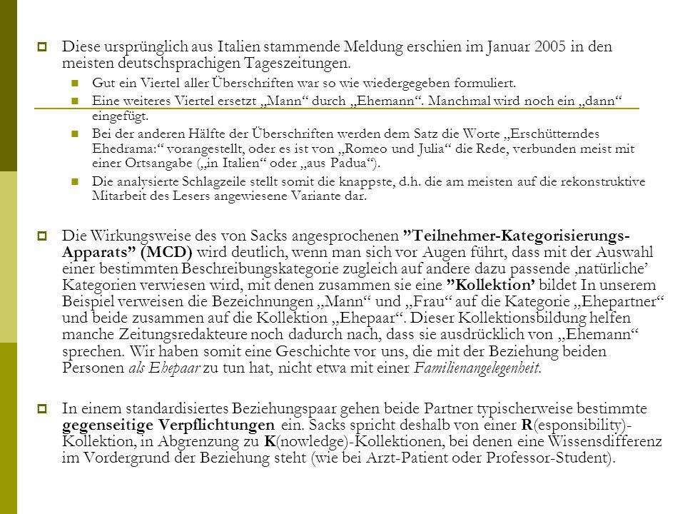  Diese ursprünglich aus Italien stammende Meldung erschien im Januar 2005 in den meisten deutschsprachigen Tageszeitungen.