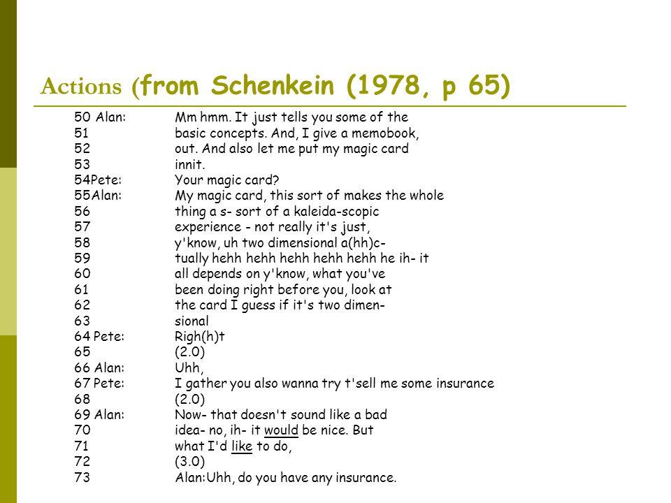 Actions ( from Schenkein (1978, p 65) 50Alan:Mm hmm.