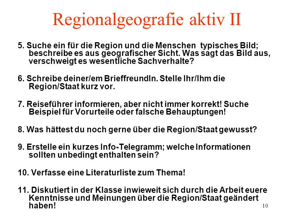 9 Regionalgeografie aktiv 1. Beschreibe die geografische Lage.