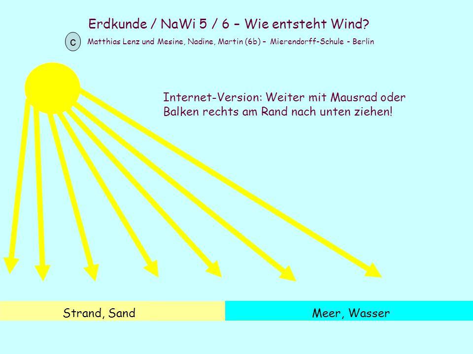 Erdkunde / NaWi 5 / 6 – Wie entsteht Wind? Matthias Lenz und Mesine, Nadine, Martin (6b) – Mierendorff-Schule - Berlin c Strand, SandMeer, Wasser Inte
