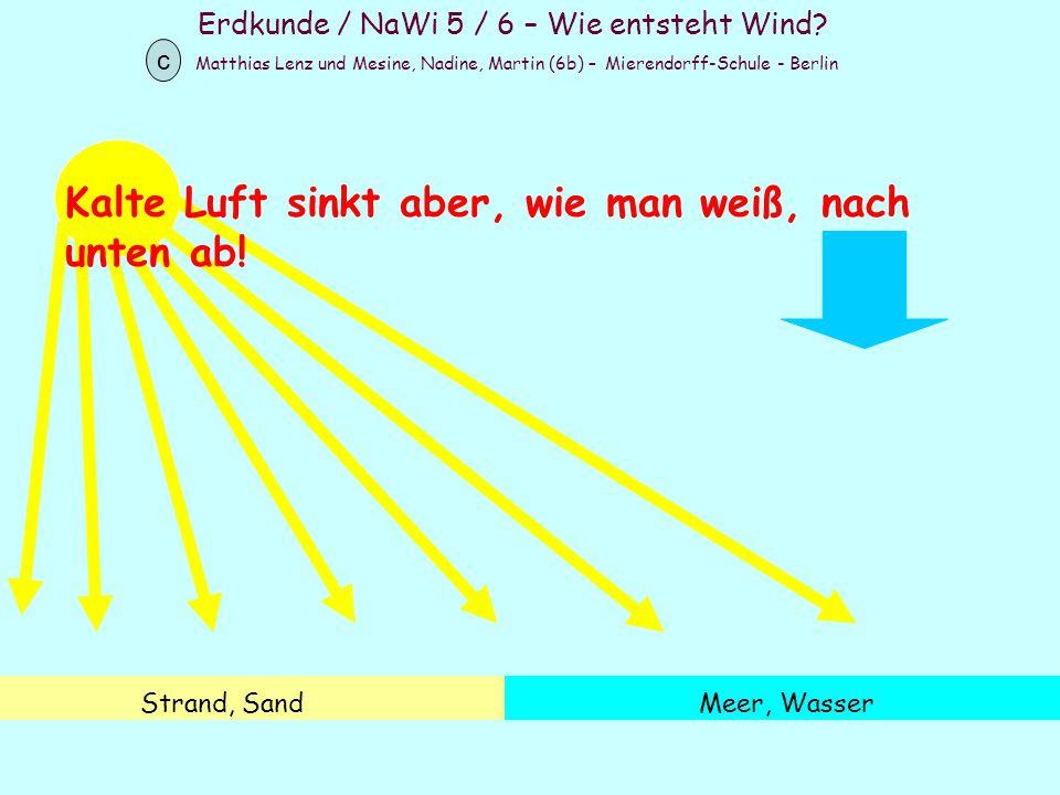 Erdkunde / NaWi 5 / 6 – Wie entsteht Wind? Matthias Lenz und Mesine, Nadine, Martin (6b) – Mierendorff-Schule - Berlin c Strand, SandMeer, Wasser Kalt