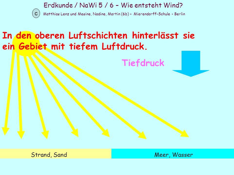 Erdkunde / NaWi 5 / 6 – Wie entsteht Wind? Matthias Lenz und Mesine, Nadine, Martin (6b) – Mierendorff-Schule - Berlin c Strand, SandMeer, Wasser In d
