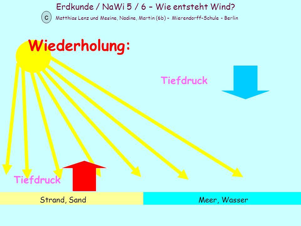 Erdkunde / NaWi 5 / 6 – Wie entsteht Wind? Matthias Lenz und Mesine, Nadine, Martin (6b) – Mierendorff-Schule - Berlin c Strand, SandMeer, Wasser Wied