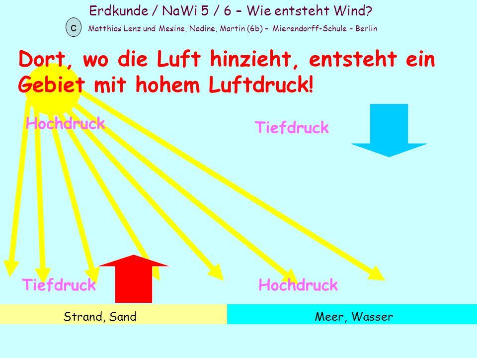 Erdkunde / NaWi 5 / 6 – Wie entsteht Wind? Matthias Lenz und Mesine, Nadine, Martin (6b) – Mierendorff-Schule - Berlin c Strand, SandMeer, Wasser Dort
