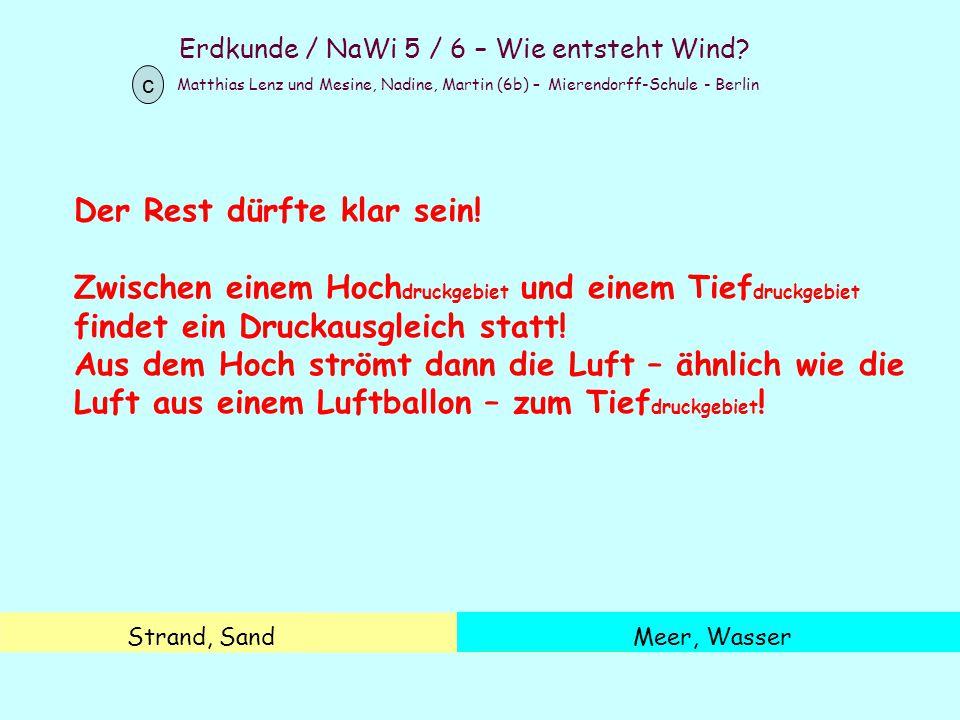 Erdkunde / NaWi 5 / 6 – Wie entsteht Wind? Matthias Lenz und Mesine, Nadine, Martin (6b) – Mierendorff-Schule - Berlin c Strand, SandMeer, Wasser Der