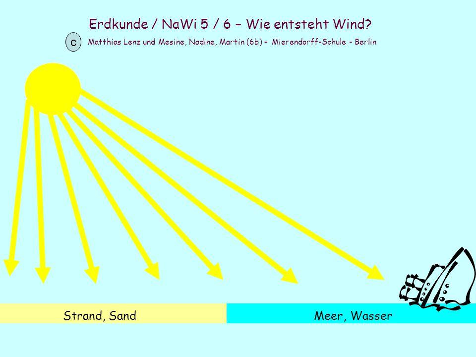 Erdkunde / NaWi 5 / 6 – Wie entsteht Wind? Matthias Lenz und Mesine, Nadine, Martin (6b) – Mierendorff-Schule - Berlin c Strand, SandMeer, Wasser