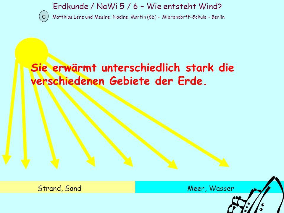 Erdkunde / NaWi 5 / 6 – Wie entsteht Wind? Matthias Lenz und Mesine, Nadine, Martin (6b) – Mierendorff-Schule - Berlin c Strand, SandMeer, Wasser Sie