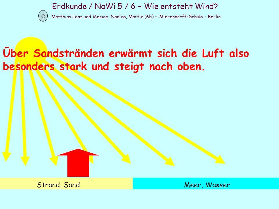 Erdkunde / NaWi 5 / 6 – Wie entsteht Wind? Matthias Lenz und Mesine, Nadine, Martin (6b) – Mierendorff-Schule - Berlin c Strand, SandMeer, Wasser Über