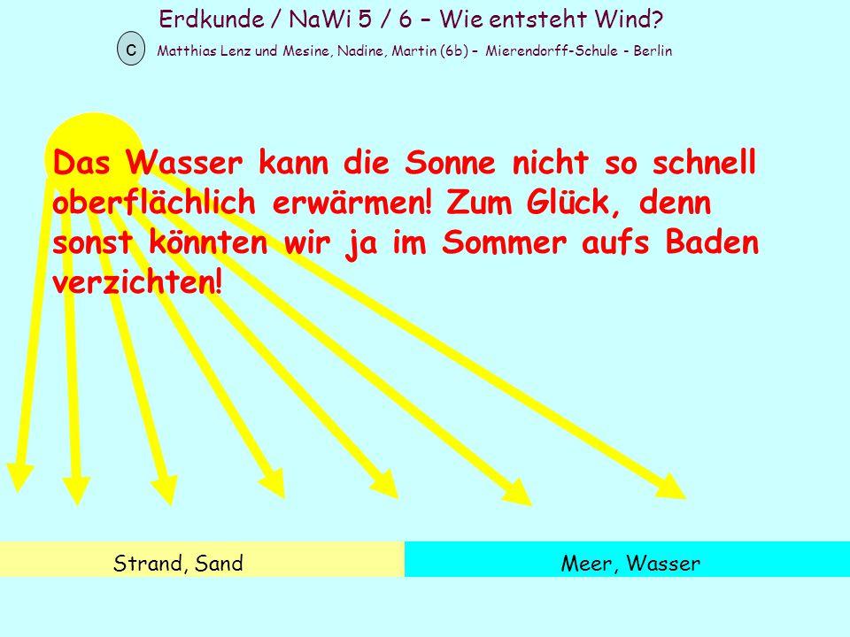 Erdkunde / NaWi 5 / 6 – Wie entsteht Wind? Matthias Lenz und Mesine, Nadine, Martin (6b) – Mierendorff-Schule - Berlin c Strand, SandMeer, Wasser Das