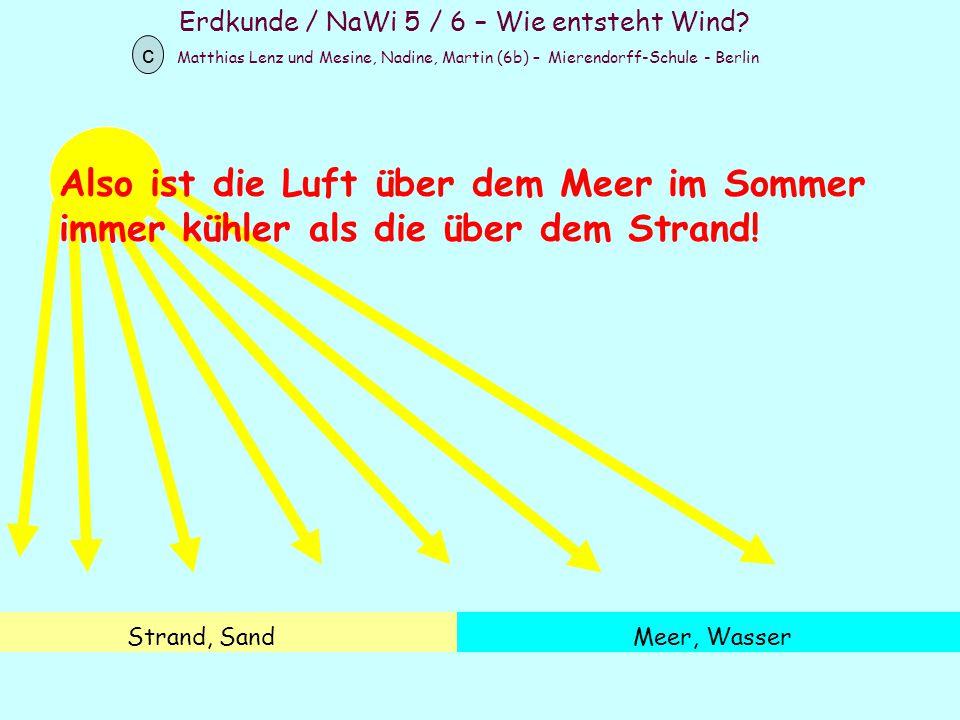 Erdkunde / NaWi 5 / 6 – Wie entsteht Wind? Matthias Lenz und Mesine, Nadine, Martin (6b) – Mierendorff-Schule - Berlin c Strand, SandMeer, Wasser Also