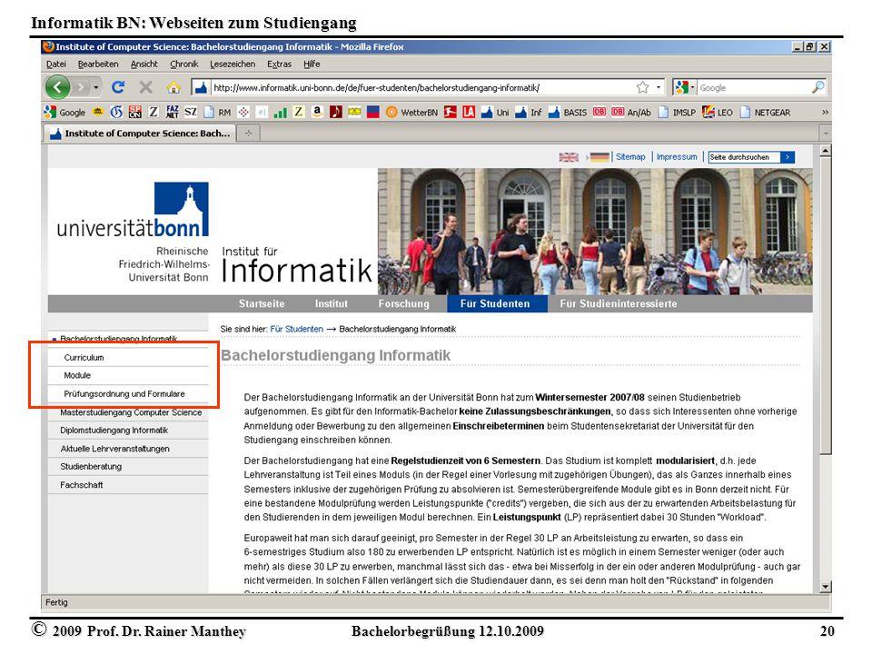 © 2009 Prof. Dr. Rainer Manthey Bachelorbegrüßung 12.10.2009 20 Informatik BN: Webseiten zum Studiengang