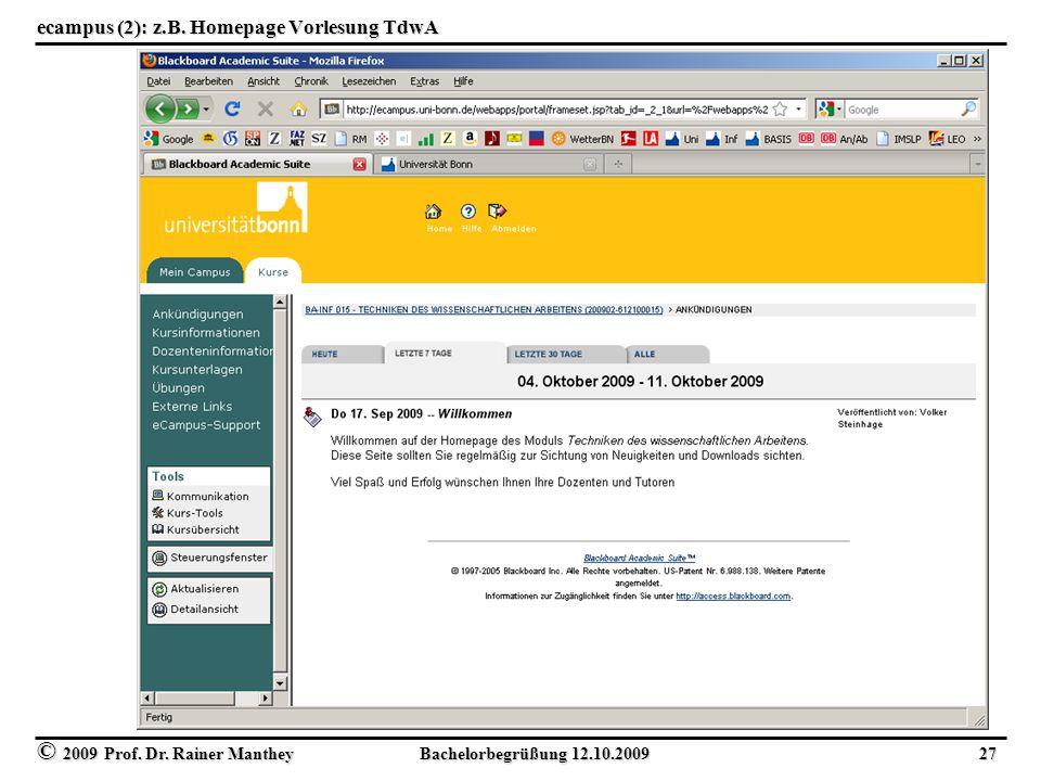 © 2009 Prof. Dr. Rainer Manthey Bachelorbegrüßung 12.10.2009 27 ecampus (2): z.B. Homepage Vorlesung TdwA