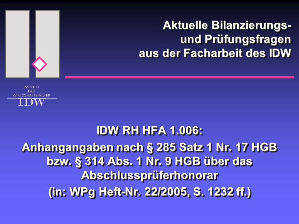 Aktuelle Bilanzierungs- und Prüfungsfragen aus der Facharbeit des IDW IDW RH HFA 1.006: Anhangangaben nach § 285 Satz 1 Nr.