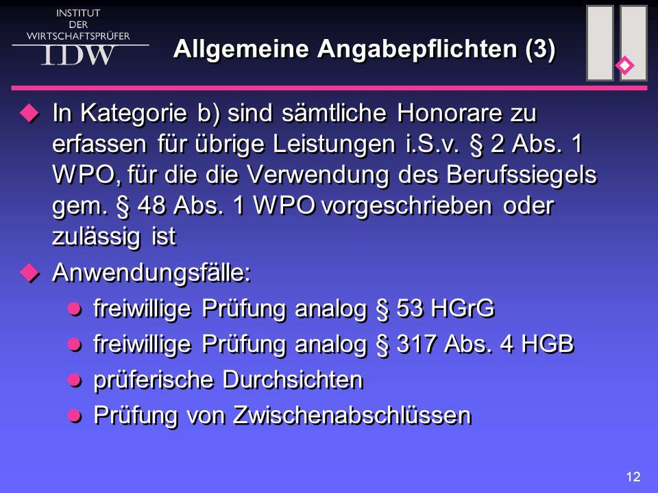 12 Allgemeine Angabepflichten (3)  In Kategorie b) sind sämtliche Honorare zu erfassen für übrige Leistungen i.S.v. § 2 Abs. 1 WPO, für die die Verwe