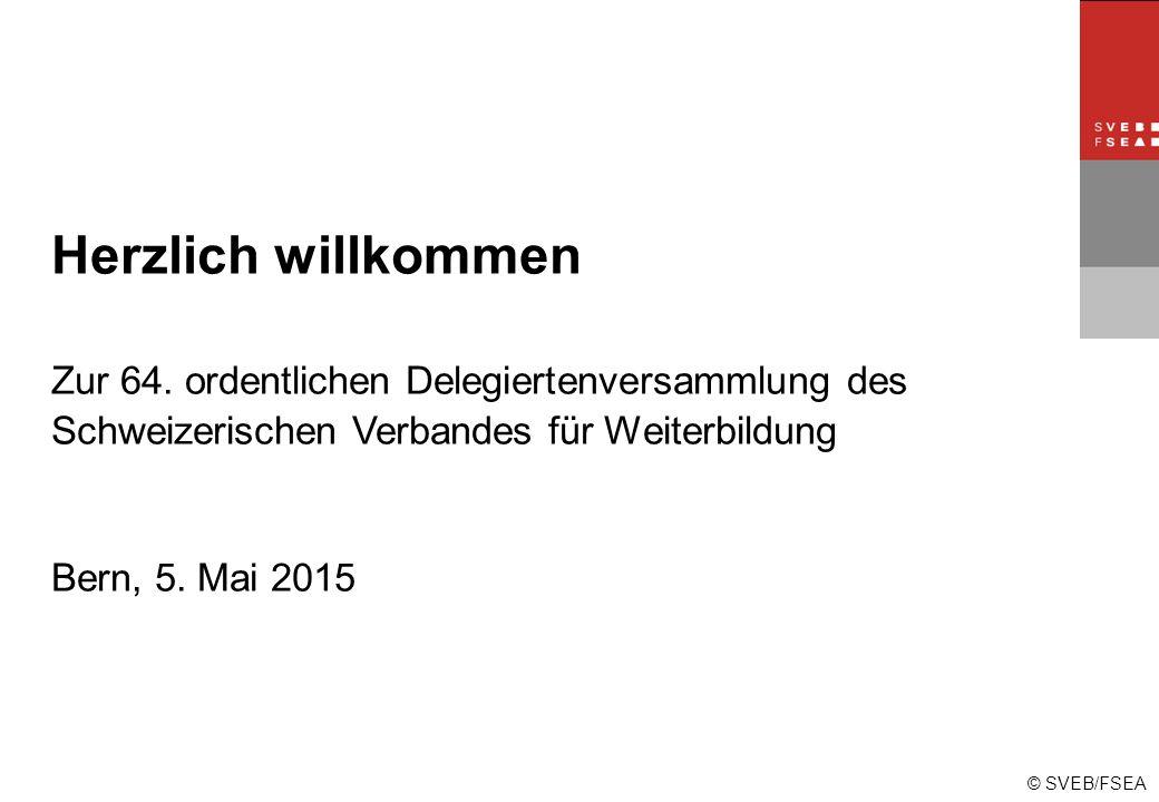 © SVEB/FSEA Herzlich willkommen Zur 64.