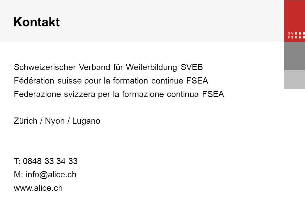 © SVEB/FSEA Schweizerischer Verband für Weiterbildung SVEB Fédération suisse pour la formation continue FSEA Federazione svizzera per la formazione continua FSEA Zürich / Nyon / Lugano T: 0848 33 34 33 M: info@alice.ch www.alice.ch Kontakt