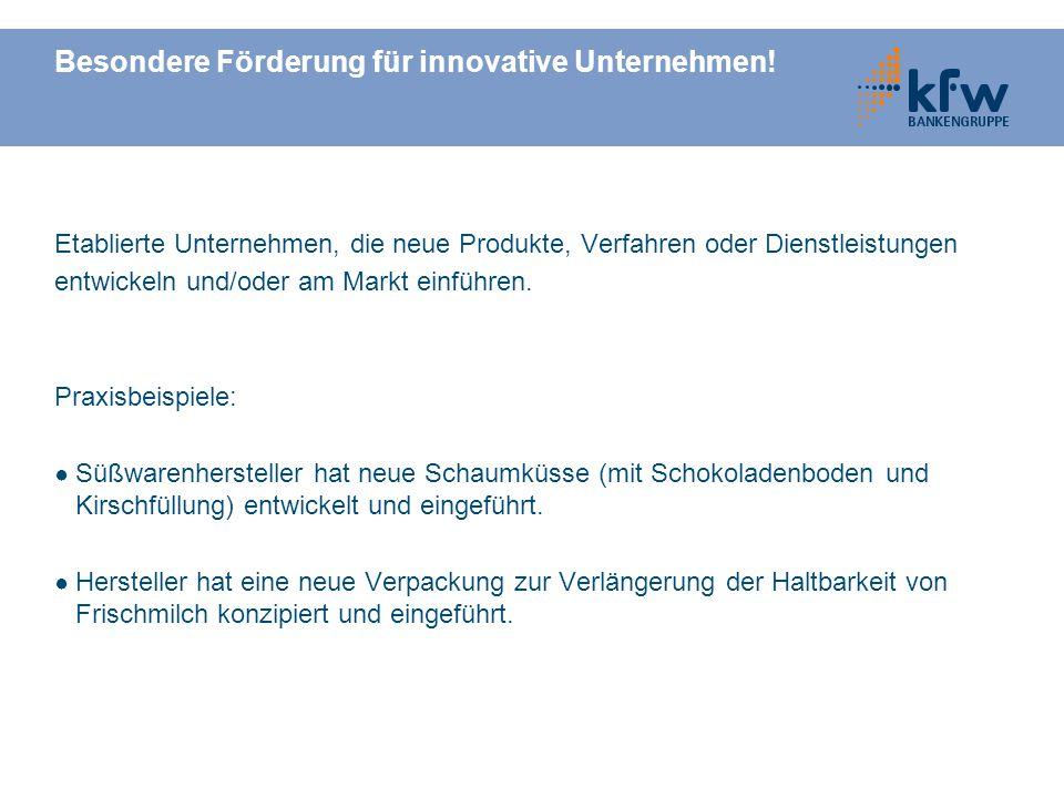 Besondere Förderung für innovative Unternehmen.
