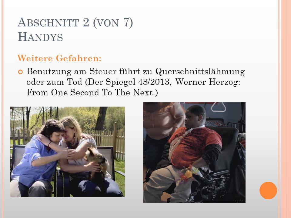A BSCHNITT 2 ( VON 7) H ANDYS Weitere Gefahren: Benutzung am Steuer führt zu Querschnittslähmung oder zum Tod (Der Spiegel 48/2013, Werner Herzog: Fro