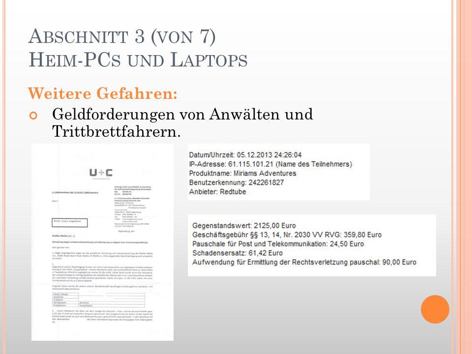 A BSCHNITT 3 ( VON 7) H EIM -PC S UND L APTOPS Weitere Gefahren: Geldforderungen von Anwälten und Trittbrettfahrern.