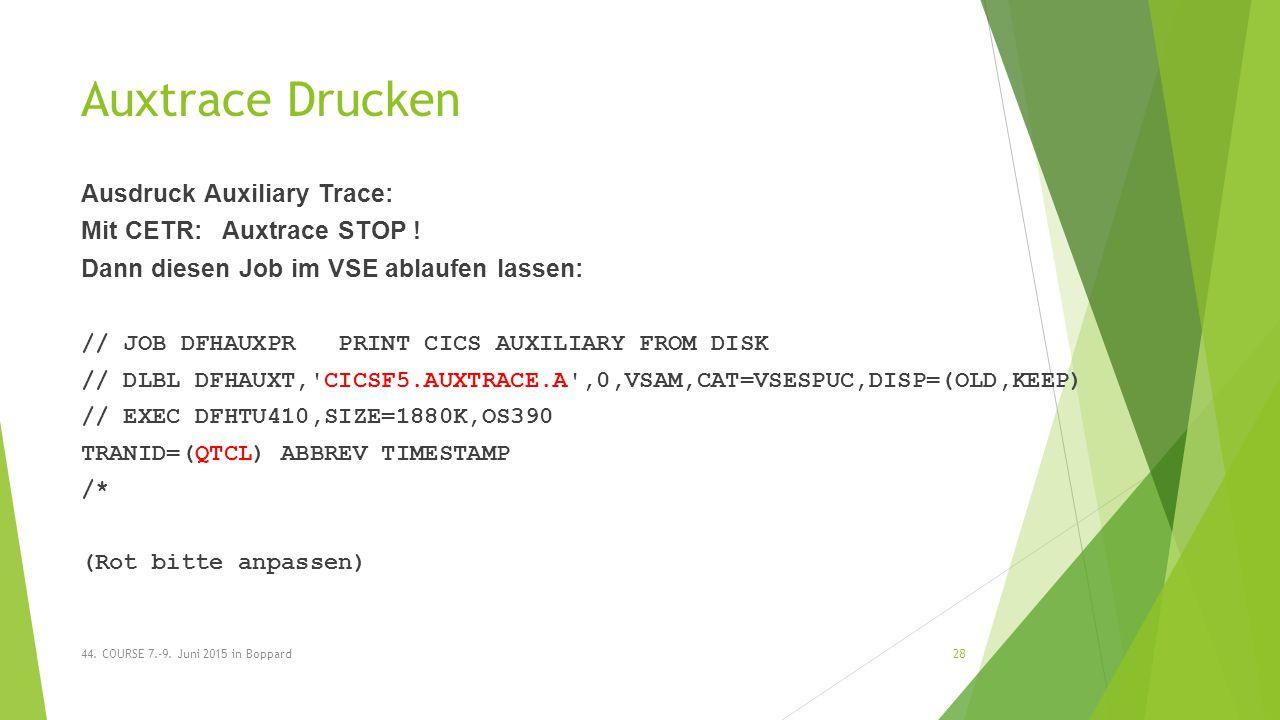 Auxtrace Drucken Ausdruck Auxiliary Trace: Mit CETR: Auxtrace STOP .