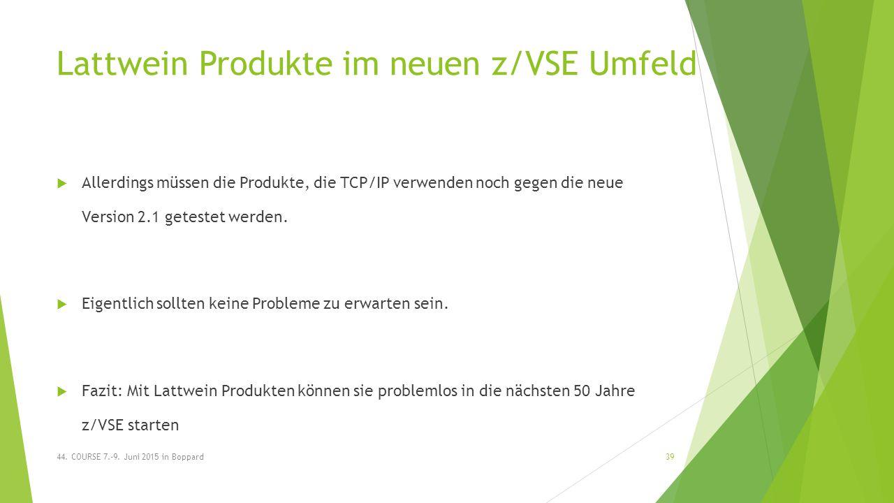 Lattwein Produkte im neuen z/VSE Umfeld  Allerdings müssen die Produkte, die TCP/IP verwenden noch gegen die neue Version 2.1 getestet werden.