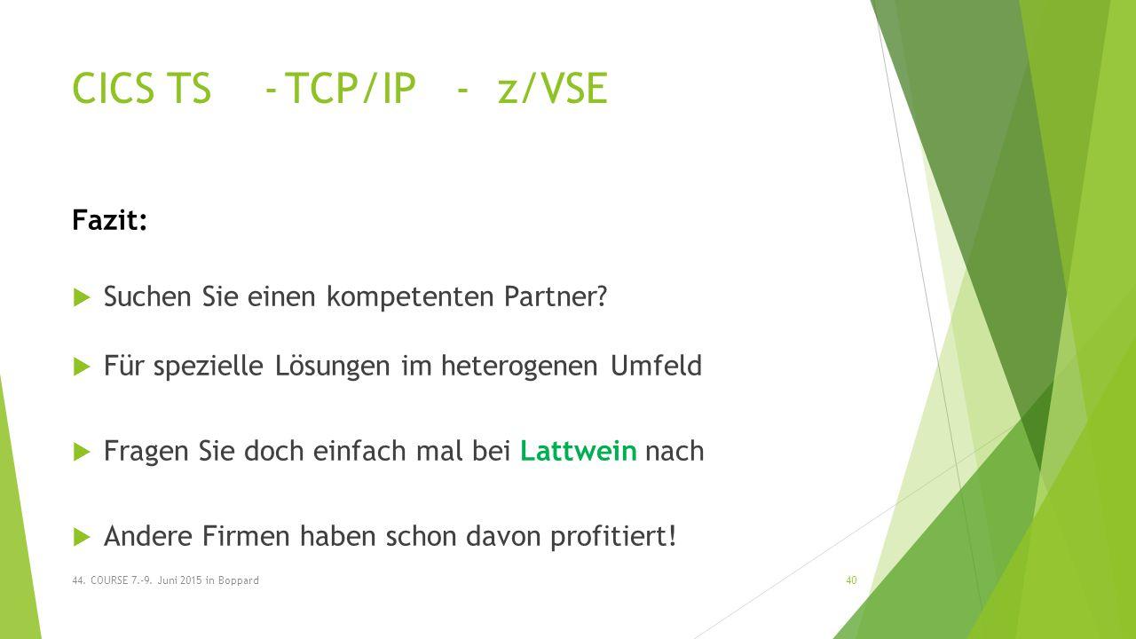 CICS TS -TCP/IP-z/VSE Fazit:  Suchen Sie einen kompetenten Partner.