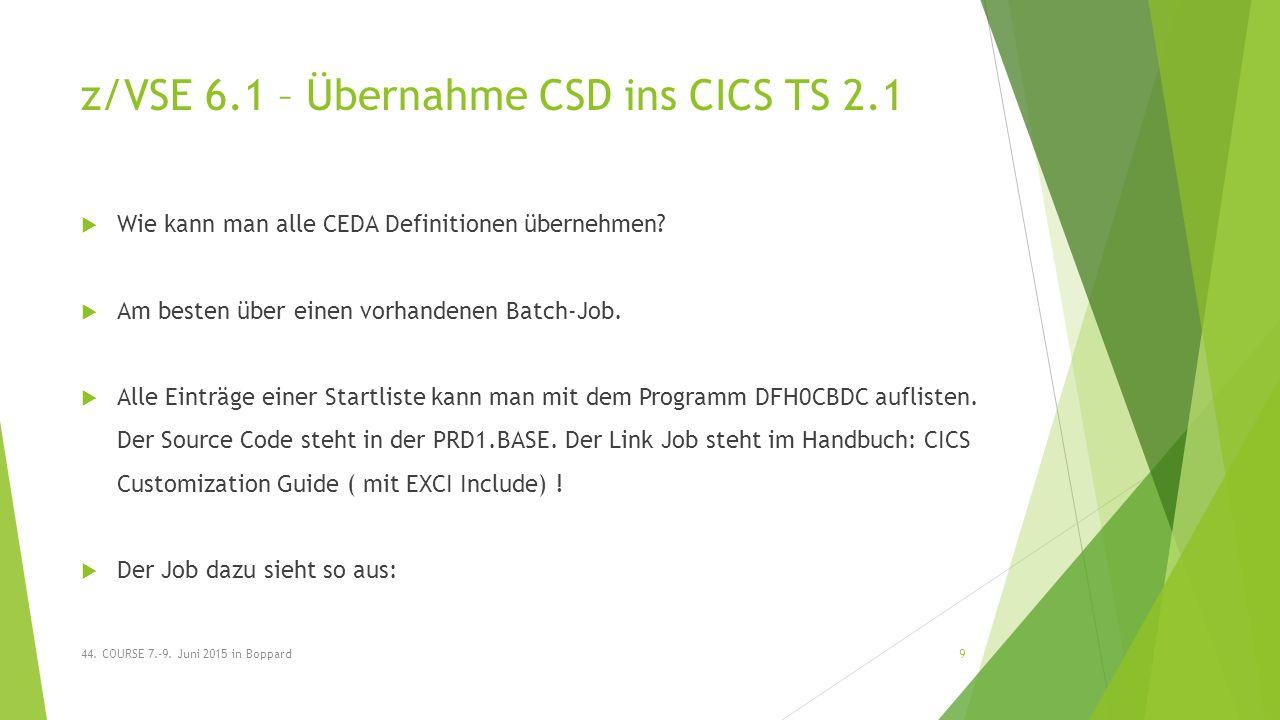 z/VSE 6.1 – Übernahme CSD ins CICS TS 2.1  Wie kann man alle CEDA Definitionen übernehmen.