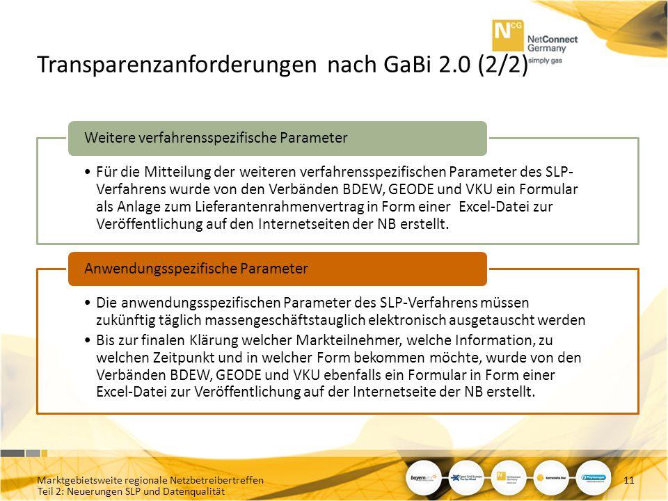 Teil 2: Neuerungen SLP und Datenqualität Transparenzanforderungen nach GaBi 2.0 (2/2) Für die Mitteilung der weiteren verfahrensspezifischen Parameter