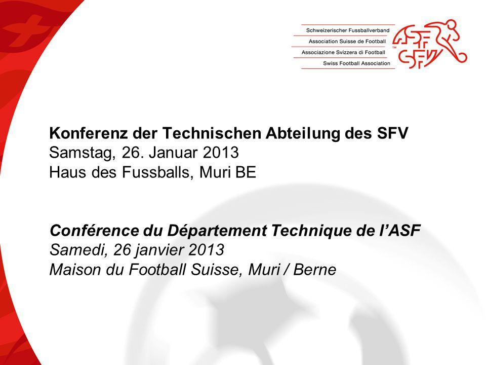 Konferenz der Technischen Abteilung des SFV Samstag, 26.