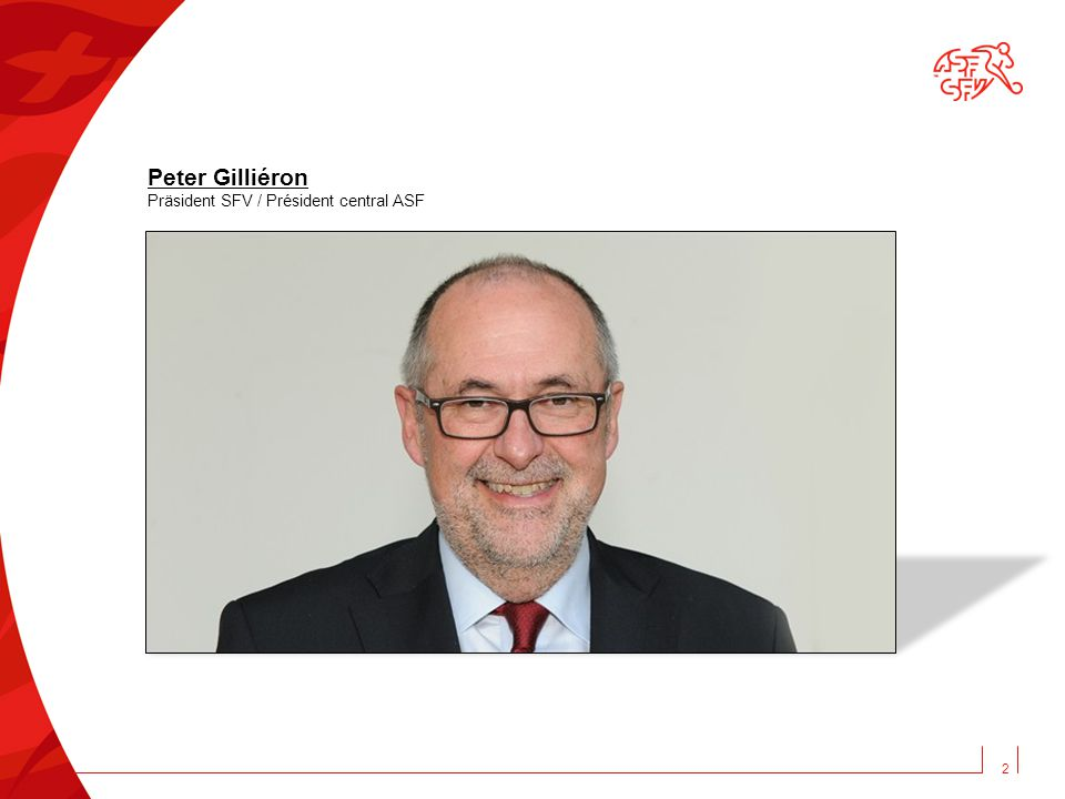 2 Peter Gilliéron Präsident SFV / Président central ASF