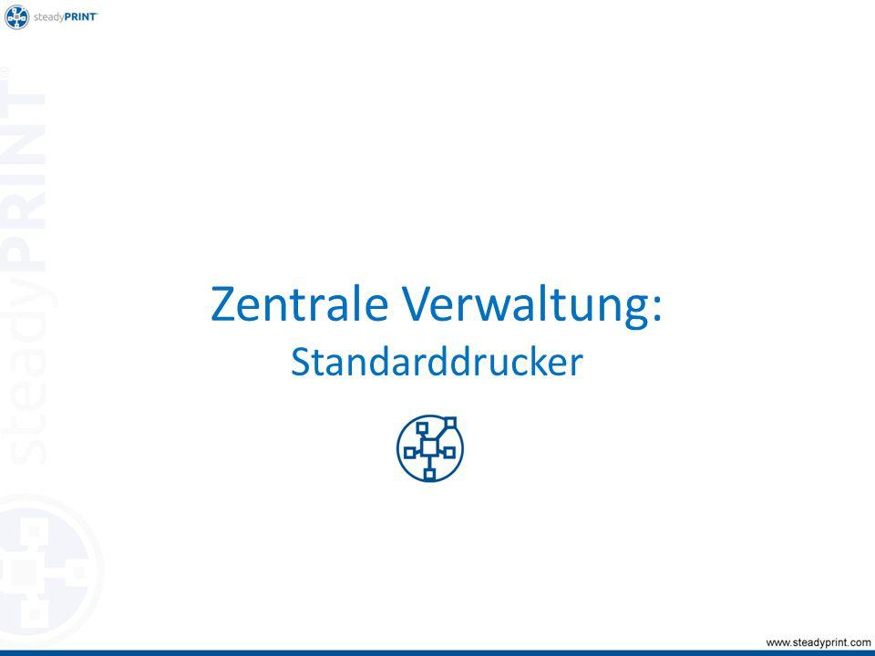 Zentrale Verwaltung: Standarddrucker