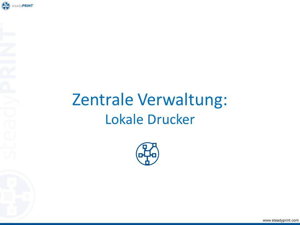 Zentrale Verwaltung: Lokale Drucker