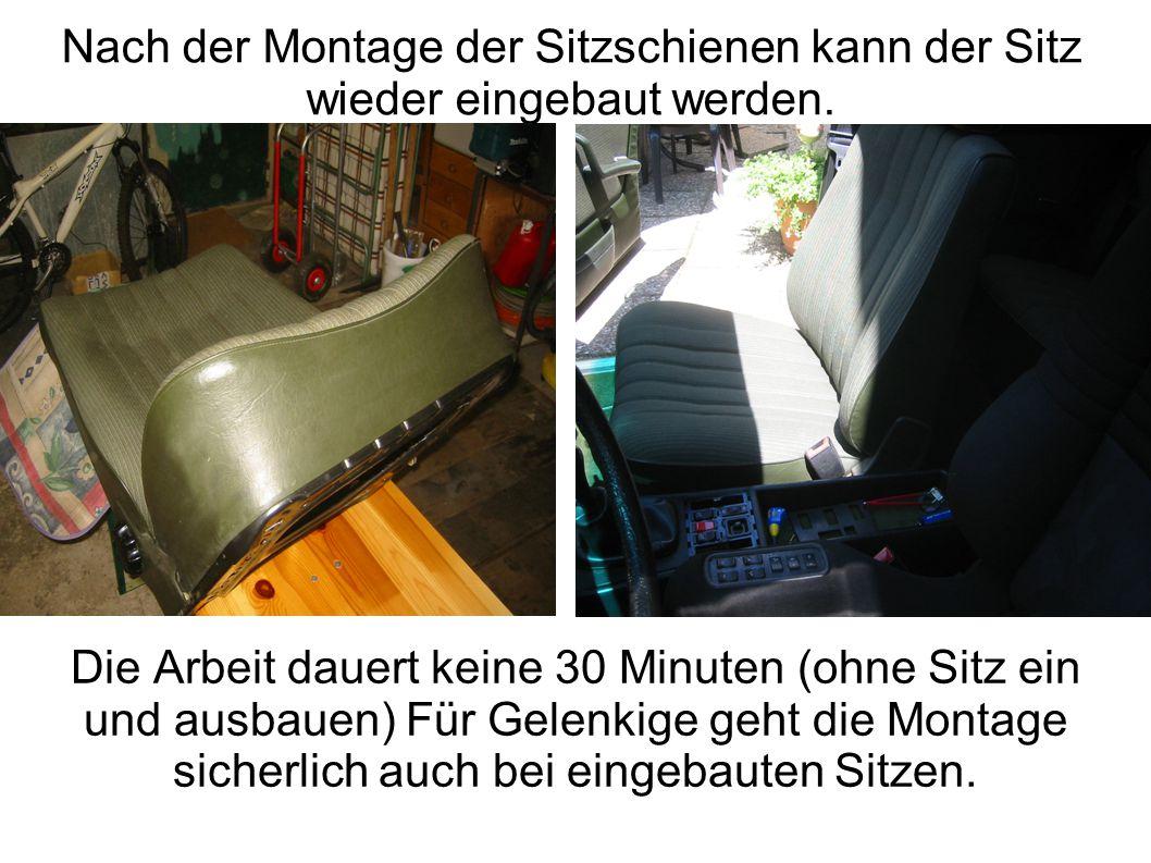 Nach der Montage der Sitzschienen kann der Sitz wieder eingebaut werden.