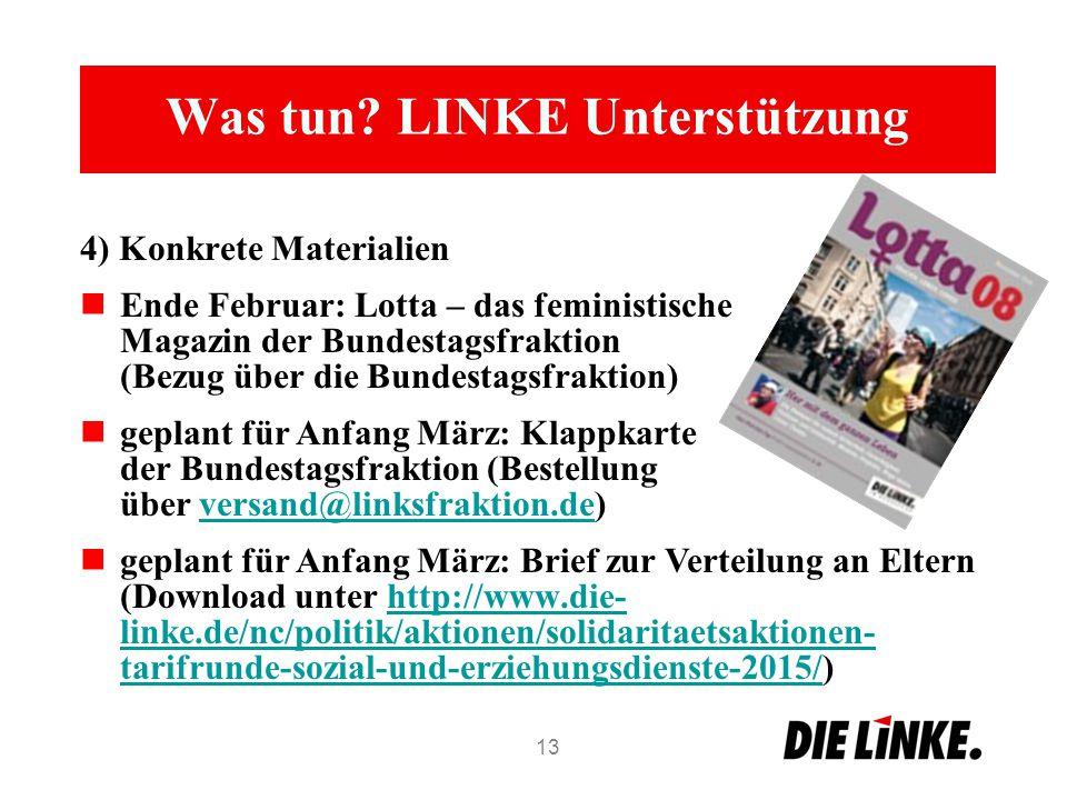 Was tun? LINKE Unterstützung 4) Konkrete Materialien Ende Februar: Lotta – das feministische Magazin der Bundestagsfraktion (Bezug über die Bundestags