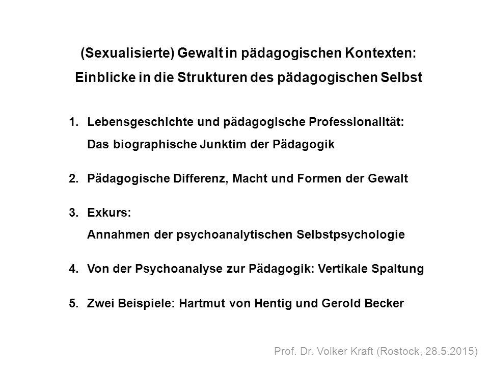 (Sexualisierte) Gewalt in pädagogischen Kontexten: Einblicke in die Strukturen des pädagogischen Selbst 1.Lebensgeschichte und pädagogische Profession